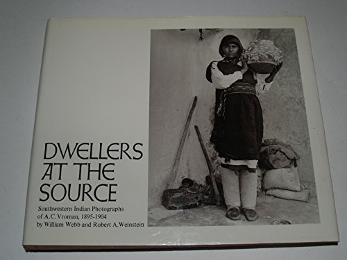 Dwellers at the source: Southwestern Indian photographs: Vroman, A. C