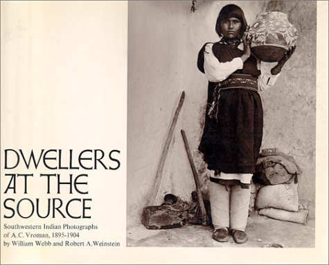 9780826310095: Dwellers at the Source: Southwestern Indian Photographs of A.C. Vroman, 1895-1904