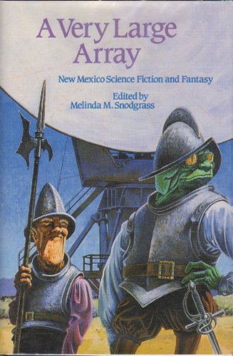 A Very Large Array: New Mexico Science Fiction and Fantasy: Melinda M. Snodgrass