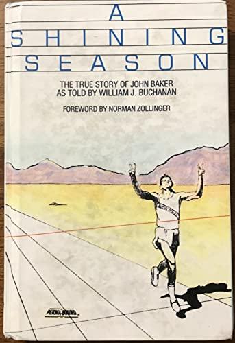 9780826310156: A shining season: The true story of John Baker as told by William J. Buchanan