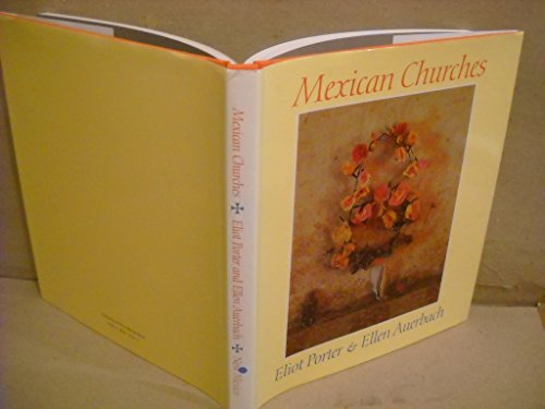 Mexican Churches: Porter, Eliot and Ellen Auerbach