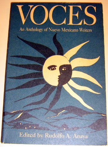 Voces An Anthology of Nuevo Mexican Writers: Anaya, Rudolfo A.