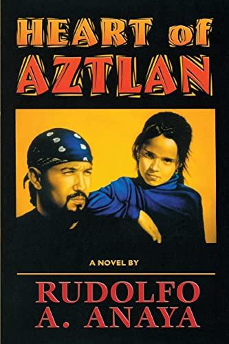 Heart of Aztlan: A Novel: Rudolfo Anaya