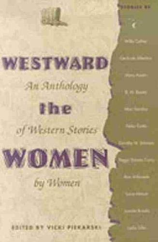 9780826310637: Westward the Women: An Anthology of Western Stories by Women