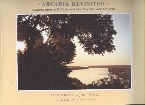 Arcadia Revisited: Niagara River and Falls from Lake Erie to Lake Ontario