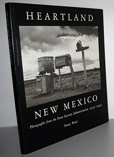 Heartland New Mexico : Photographs from the Farm Security Administration, 1935-1943: Wood, Nancy