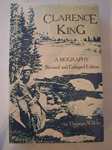 9780826310859: Clarence King : A Biography (Revised and Enlarged Edition)