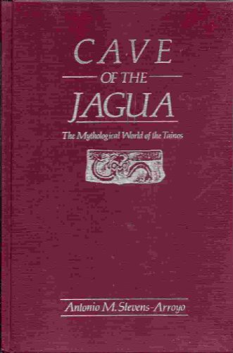 9780826311023: Cave of the Jagua: The Mythological World of the Tainos