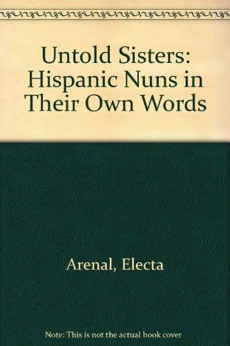 9780826311054: Untold Sisters: Hispanic Nuns in Their Own Words