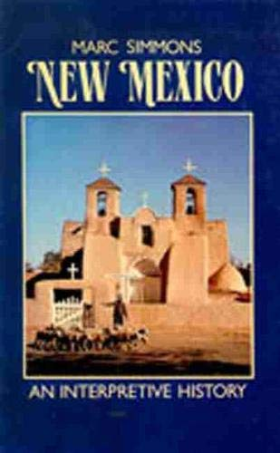 9780826311108: New Mexico: An Interpretive History