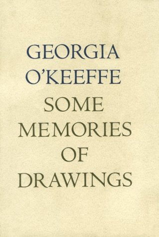 Some Memories of Drawings: O'Keeffe, Georgia