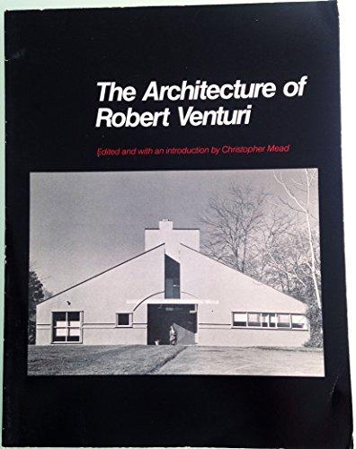 The Architecture of Robert Venturi Mead, Christopher