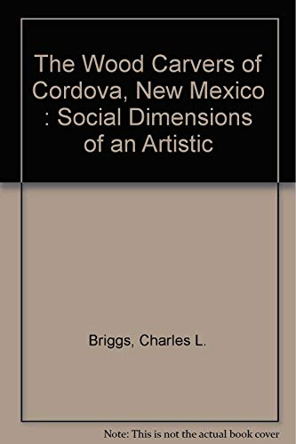 9780826311252: The Wood Carvers of Cordova, New Mexico: Social Dimensions of an Artistic