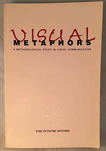 9780826311269: Visual Metaphors: A Methodological Study in Visual Communication