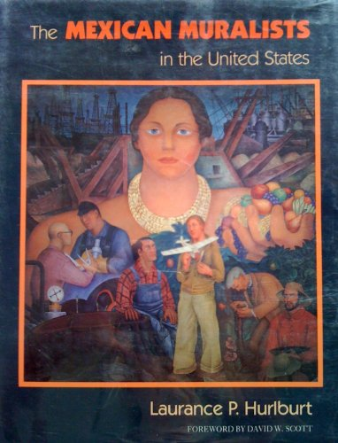 The Mexican Muralists in the United States: Laurence P. Hurlburt