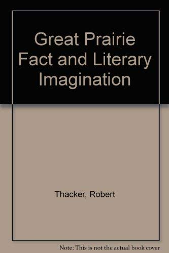 The Great Prairie Fact and Literary Imagination: Thacker, Robert