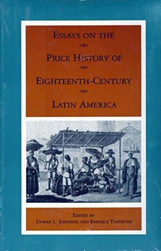 Essays on the price history of eighteenth-century Latin America.: Johnson, Lyman L.