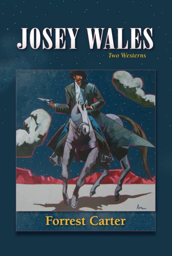9780826311689: Josey Wales: Two Westerns: Gone to Texas/The Vengeance Trail of Josey Wales