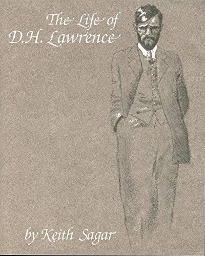 The Life of D.H. Lawrence: Keith Sagar