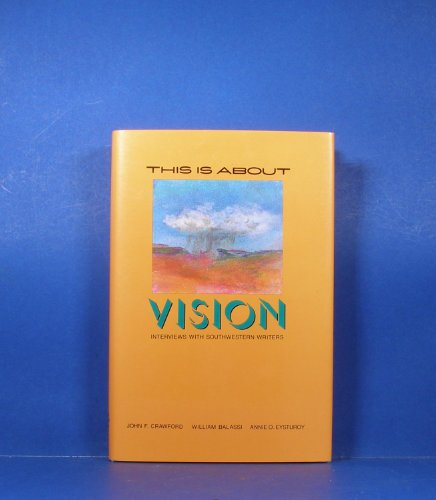 THIS IS ABOUT VISION. Interviews With Southwestern: Balassi, William, John