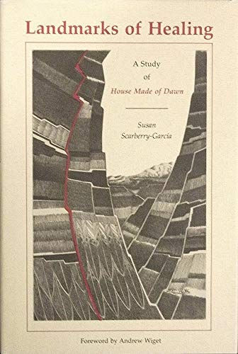 Landmarks of Healing: A Study of House Made of Dawn: Scarberry-Garcia, Susan