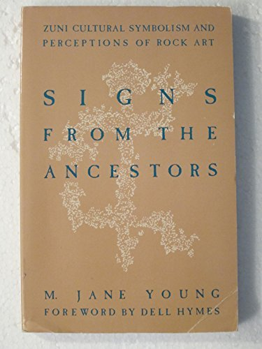 Signs from the Ancestors: Zuni Cultural Symbolism and Perceptions of Rock Art