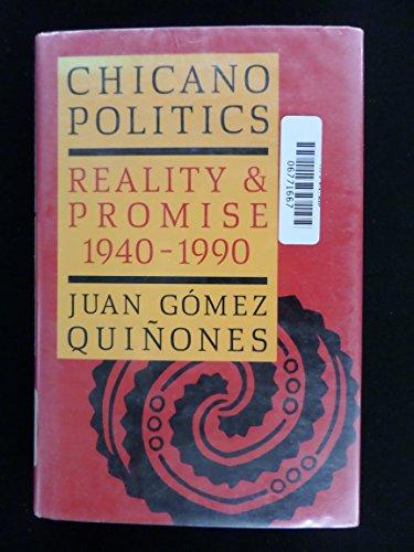 Chicano Politics: Reality and Promise, 1940-1990 (Calvin P. Horn Lectures in Western History and ...