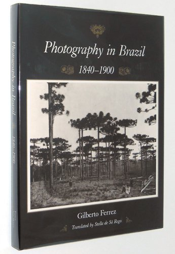 9780826312112: Photography in Brazil 1840-1900