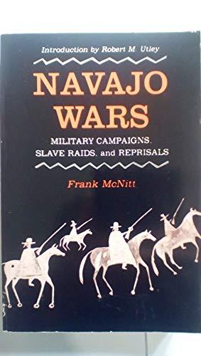 9780826312266: Navajo Wars: Military Campaigns, Slave Raids, and Reprisals