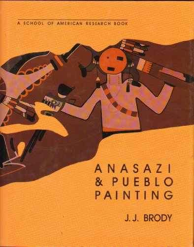 Anasazi and Pueblo Painting. A School of American Research Book