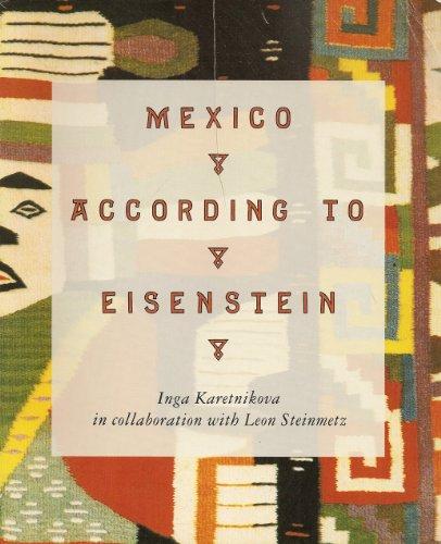Mexico According to Eisenstein: Karetnikova, Inga