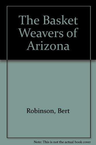 The Basket Weavers of Arizona: Bert Robinson