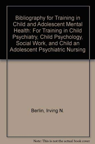 Bibliography for Training in Child and Adolescent: Irving N. Berlin,