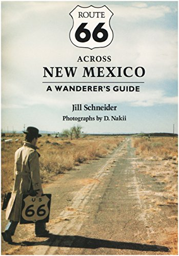 Route 66 Across New Mexico; A Wanderer's Guide