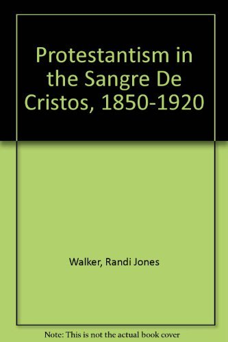 Protestantism in the Sangre de Christos,