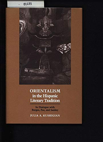 9780826313140: Orientalism in the Hispanic Literary Tradition: In Dialogue With Borges, Paz, and Sarduy