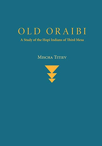 9780826313447: Old Oraibi: A Study of the Hopi Indians of Third Mesa