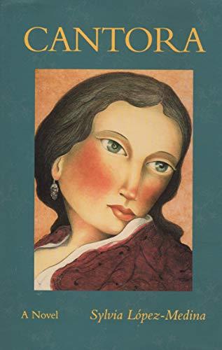 Cantora: A Novel: Lopez-Medina, Sylvia