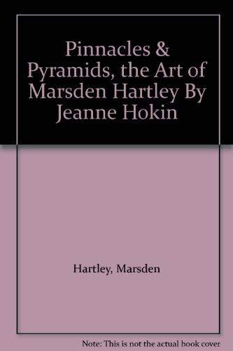 9780826313911: Pinnacles & Pyramids: The Art of Marsden Hartley