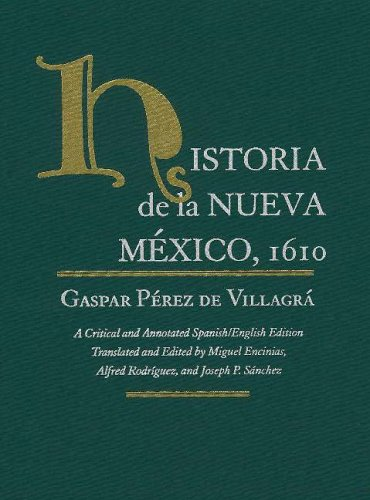 9780826313928: Historia de la Nueva Mexico, 1610: A Critical and Annotated Spanish/English Edition (Pasó Por Aquí Series in the Nuevomexicano Literary Heritage) (English and Spanish Edition)