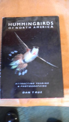 9780826313980: Hummingbirds of North America: Attracting, Feeding, and Photographing