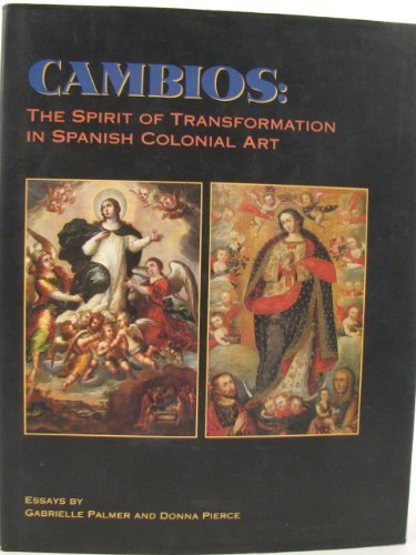 9780826314086: Cambios: The Spirit of Transformation in Spanish Colonial Art