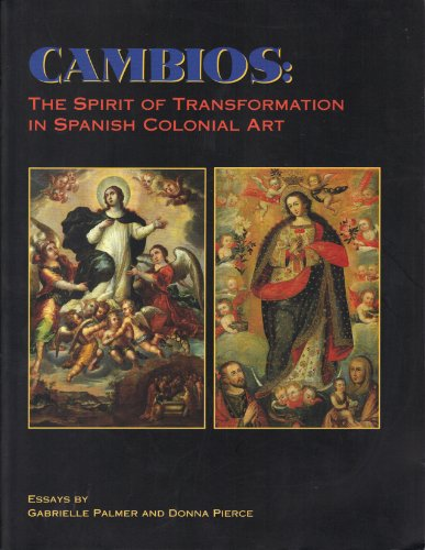 9780826314093: Cambios: The Spirit of Transformation in Spanish Colonial Art : Essays