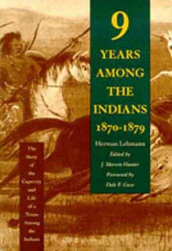 9780826314178: Nine Years Among the Indians, 1870-1879: The Story of the Captivity and Life of a Texan Among the Indians