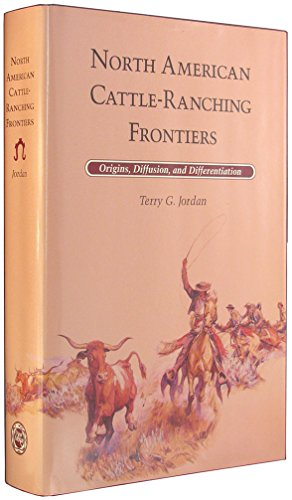 9780826314215: North American Cattle-Ranching Frontiers: Origins, Diffusion, and Differentiation (Histories of the American Frontier)