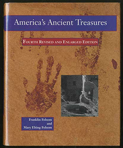 America's Ancient Treasures: A Guide to Archeological Sites and Museums in the United States ...
