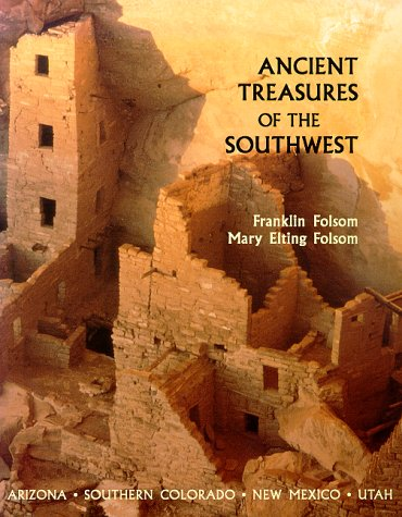 Ancient Treasures of the Southwest: A Guide: Folsom, Mary Elting,Folsom,
