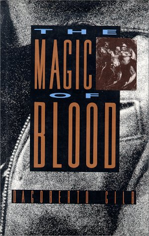 The Magic of Blood: Gilb, Dagoberto