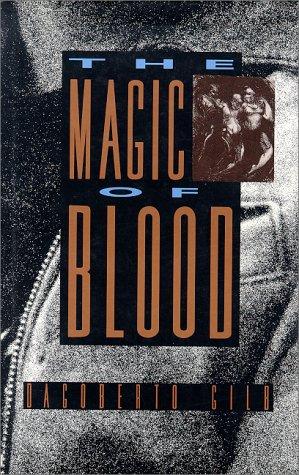 The Magic Of Blood (signed): GILB, DAGOBERTO