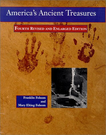 America's Ancient Treasures: A Guide to Archaeological: Franklin Folsom, Mary